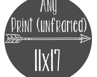 Any Print - Size 11x17 - Unframed