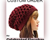 CUSTOM ORDER ONLY - The Celebrated Sloucher