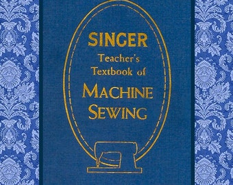 1957~SINGER TEACHERS TEXTBOOK of Machine Sewing Book~ Lessons~Sewing Machine Attachments~Fine Dressmaking~Featherweight~200 Pages ~Pdf~Ebook