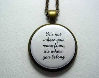 Adopted Foster Care Quote It's Not Where You Come From It's Where You Belong Necklace or Keychain Choice Antique Bronze Antique Silver