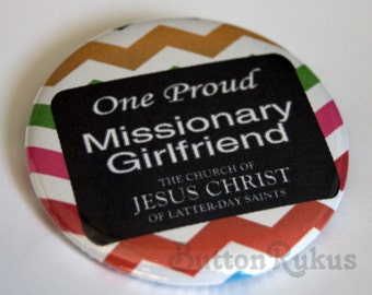 LDS Proud Missionary GIRLFRIEND Badge on a Pinback Button