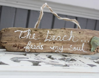The Beach Feeds My Soul - Unique Hand Painted  Driftwood Sign With Surf Tumbled  Aqua Sea Glass