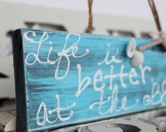 Life is Better at the Beach Hanging Wood Sign , Nautical Decorating  , Coastal Style Wall Decor