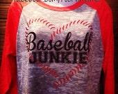 Baseball junkie. Baseball mom shirt. Baseball team shirt. Custom baseball tee. Raglan baseball burnout.