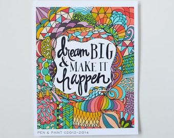 Dream Big, Make It Happen, Graduation Gift, College Dorm Decorations Illustration, Inspiring Quote, Motivation, Dream Big Dreams, art print