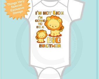 I'm Not Lion Big Brother Onesie, I'm Going To Be A Big Brother Lion Tee Shirt or Onesie (09162011a)
