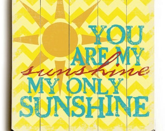 You Are My Sunshine - Chevron Yellow Planked Wooden Art Sign