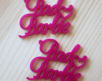 2 x Laser cut acrylic Bad Barbie pendants