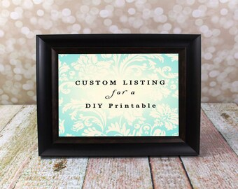 This Custom Listing is for a DIY Printable Listing - Change Colors, Change Size to a instant download printable listing.