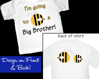 I'm going to be a Big Brother Shirt or Bodysuit - Cute Bee design on front and back - perfect for announcing a pregnancy