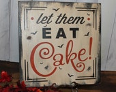 Halloween Let Them Eat CAKE Sign/Halloween Party/Halloween Decor/Black/Orange/Halloween Decor
