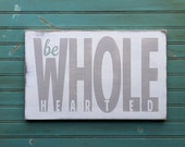 Be Wholehearted Word Art Sign - Motivational Inspired by Brené Brown