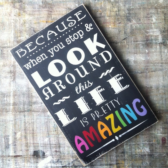 The Word Amazing: Items Similar To Because When You Stop And Look Around