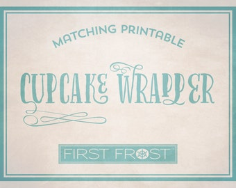 Matching Printable Cupcake Wrappers - Coordinates with Any First Frost Invitation