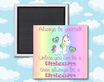 Always be a Unicorn Magnet - 2 Inch Square