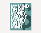 Quote Art: My Mind On My Money - Green - Modern Art Print Digital Print for Office