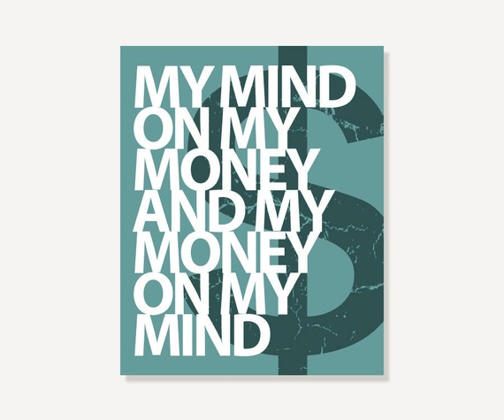 Quote Art: My Mind On My Money - Green - Modern Art Print Digital Print for Office