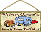 "Redneck Campin' Home Is Where We Park It CAMPER Funny Retro RV Camping Travel Trailer Camp 5"" x 10"" Wall Sign Plaque"