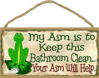 "FROG My Aim Is To Keep This Bathroom Clean Your Aim Will Help Funny 5"" x 10"" BATH SIGN Wall Plaque"