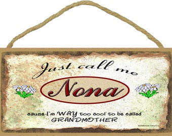 "Just Call Me NONA I'm Way Too COOL To Be Called Grandmother Grandparent 5"" x 10"" Daisy Daisies Wall SIGN Plaque"