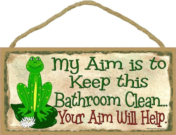 Frog My Aim Is To Keep This Bathroom Clean Your Aim Will Help