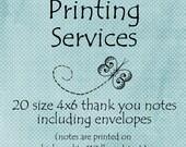Printing Services --  Twenty 4x6 thank you notes including envelopes --  Custom Printing - thank you notes