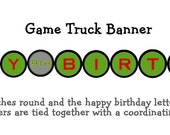 Game truck Birthday Banner  -- Game Truck Party Video Game Birthday Party Banner