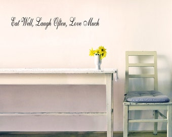 Kitchen Wall Decor Sign - Eat Well Laugh Often Love Much - Removable Vinyl Wall Quote Decal by Katazoom