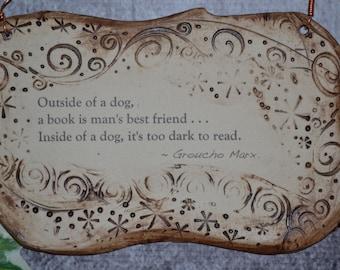 Handmade Wonderful Groucho Marx Dog Quote Ceramic Plaque