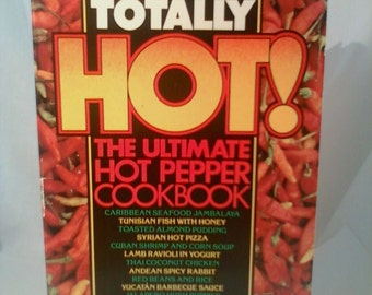 Totally HOT - The Ultimate Hot Pepper Cookbook 1986
