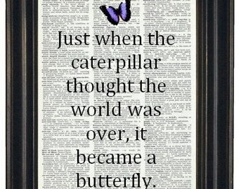 BOGO SALE Inspirational Quote Saying Dictionary Book Art Page Print Just When the Caterpillar Upcycled Butterfly
