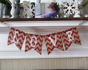 LOVE Banner - Red Chevron - Burlap Banner - Limited