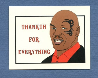 THANKS TYSON STYLE - Funny Card - Thankth - Mike Tyson - Mike Tyson Card - Thank You Card - Funny Thanks - Mike Tyson Thanks - Item# S027