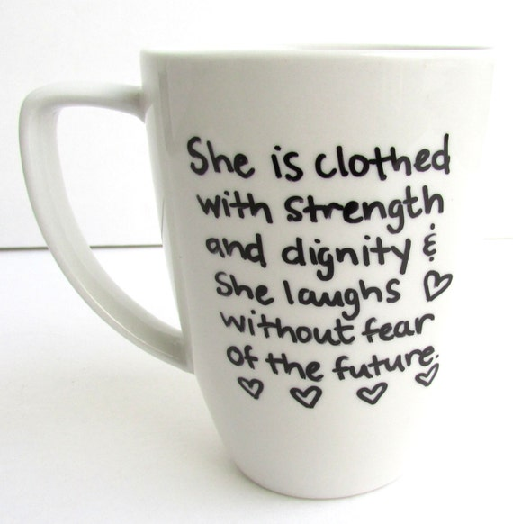 Stength And Dignity: Proverbs Coffee She Is Clothed With Strength And By