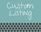 Custom listing for Carolyn