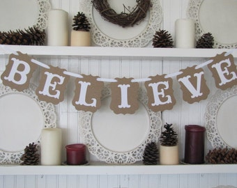 BELIEVE Banner, Christmas Sign, Christmas Decoration, Country Christmas, Santa Sign