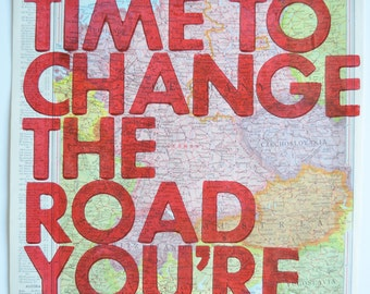 Germany and Switzerland /  Still Time To Change the Road You're On/ Letterpress Print on Antique Atlas Page