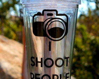 I Shoot People Photography Camera Custom Personalized Acrylic Tumbler