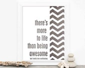Funny Poster Being Awesome - Humor Cheeky Snarky Modern Chevron Digital Art  Print - White Charcoal Gray