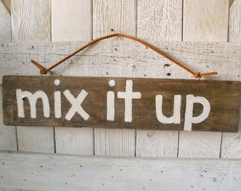 Rustic sign hand painted phrase barn wood mix it up leather strap