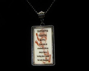 Kate Daniels Inspired Pendant - Shape Shifter Parenting Motto - Magic Slays Book Quote - Author Swag - Themed Jewelry