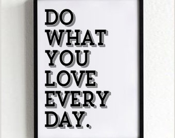 Love Every Day, Wall Art Print, Poster, Black and White, Typography Quote, Wall Decor, Interior Design, Minimalist