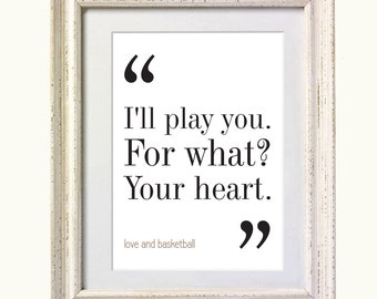 Love and Basketball Movie Quote. Typography Print. 8x10 on A4 Archival Matte Paper