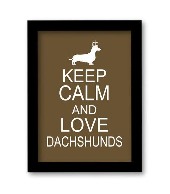Keep Calm and Love Dachshunds Art Print, Dog Artwork, Modern Wall Decor