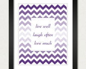 Ombre Chevron Poster - Live Wall Laugh Often Love Much Inspirational Poster - Geometric Print - Kitchen / Family Room - 8x10 / 13x19 Poster
