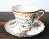 Vintage Tea Cup and Saucer, Happy Birthday Colorful Flowers Ornate Gold Trim, Fabulous Unique Set
