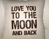 I love you to the Moon and Back Pillow,Typography Cushion, Shabby Chic, Ivory Affordable Home Decor, Words, Nursery