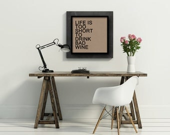 12x12 life is too short to drink bad wine typographic art print quote poster kraft paper typography home decor motivational