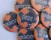 Set of 10 Floral Bridesmaid Buttons- CUSTOMIZABLE