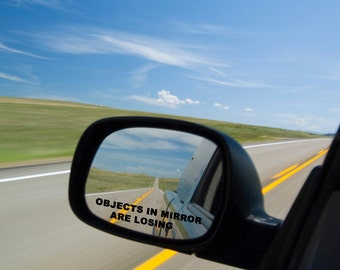 2 Objects In Mirror Are Losing Side Mirror vinyl window car truck decal